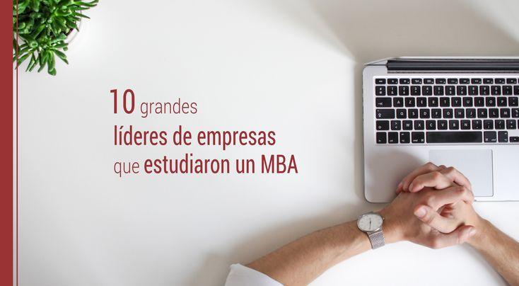 Más del75% de las empresasrequieren de perfiles profesionales con conocimientos de gestión empresarial. Conoce 10 grandes líderes que estudiaron un MBA.