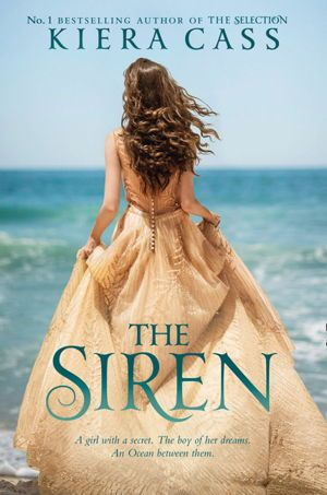 The Siren by Kiera Cass - From the New York Times bestselling author of The Selection series comes this sweeping standalone fantasy romance. A girl with a secret. The boy of her dreams. An ocean between them. Throughout the ages, the Ocean has occasionally rescued young women from drowning.... #YA