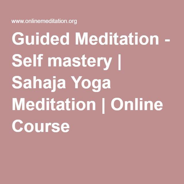 Guided Meditation - Self mastery   Sahaja Yoga Meditation   Online Course