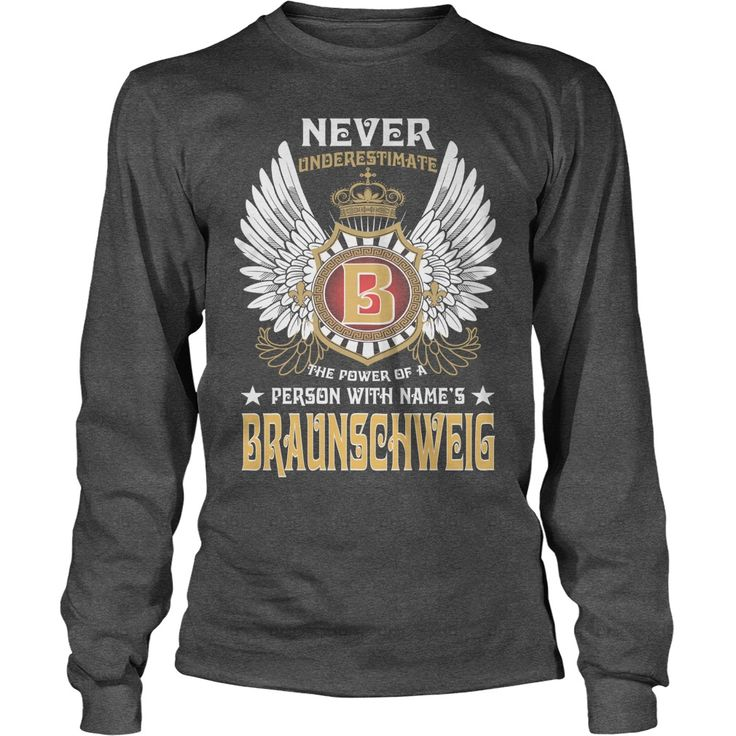 BRAUNSCHWEIG NAME,BRAUNSCHWEIG BIRTHDAY,BRAUNSCHWEIG HOODIE,BRAUNSCHWEIG TSHIRT FOR YOU #gift #ideas #Popular #Everything #Videos #Shop #Animals #pets #Architecture #Art #Cars #motorcycles #Celebrities #DIY #crafts #Design #Education #Entertainment #Food #drink #Gardening #Geek #Hair #beauty #Health #fitness #History #Holidays #events #Home decor #Humor #Illustrations #posters #Kids #parenting #Men #Outdoors #Photography #Products #Quotes #Science #nature #Sports #Tattoos #Technology #Travel…