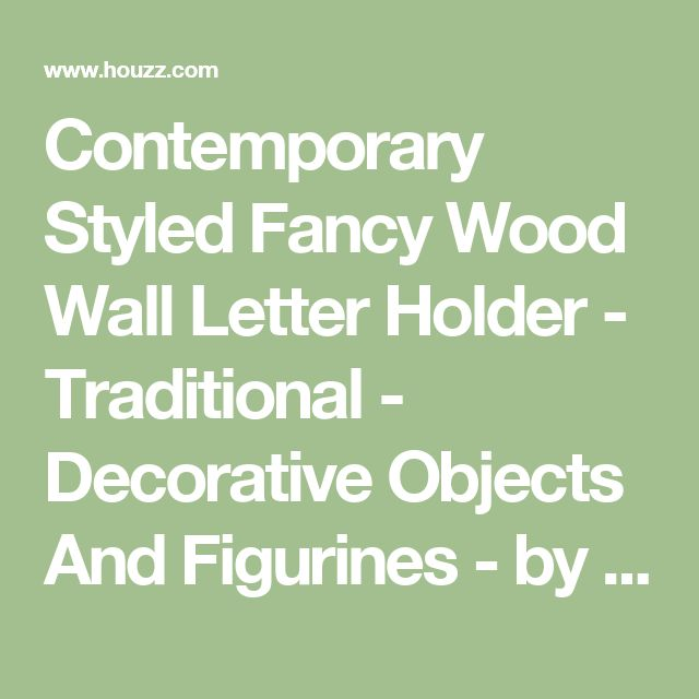 Contemporary Styled Fancy Wood Wall Letter Holder - Traditional - Decorative Objects And Figurines - by Benzara, Woodland Imports, The Urban Port
