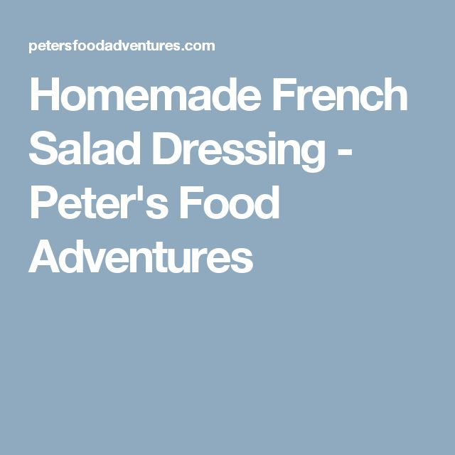 Homemade French Salad Dressing - Peter's Food Adventures