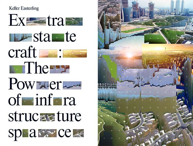 Keller Easterling / Extrastatecraft. The Power of infrastructure space