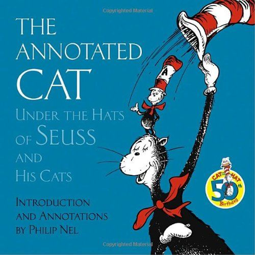 The Annotated Cat: Under the Hats of Seuss and His Cats - MAIN General Collection PS3513.E2 Z786 2007 - check availabilitiy @ https://library.ashland.edu/search/i?SEARCH=0375833692