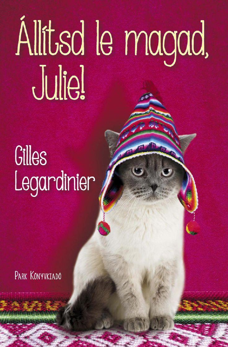 Gilles Legardinier: Állítsd le magad, Julie! (részlet)