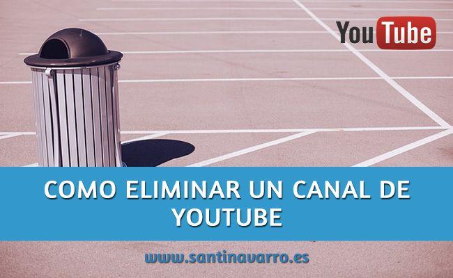 Aquí te cuento como es el proceso para eliminar un canal de la red social Youtube y las diferentes opciones para hacerlo fácilmente. http://www.santinavarro.es/como-abrir-correo-electronico-google-hotmail-yahoo/
