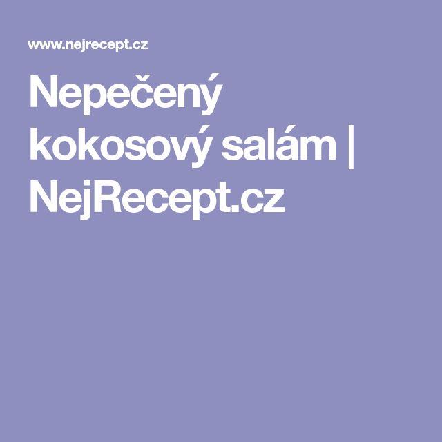 Nepečený kokosový salám | NejRecept.cz