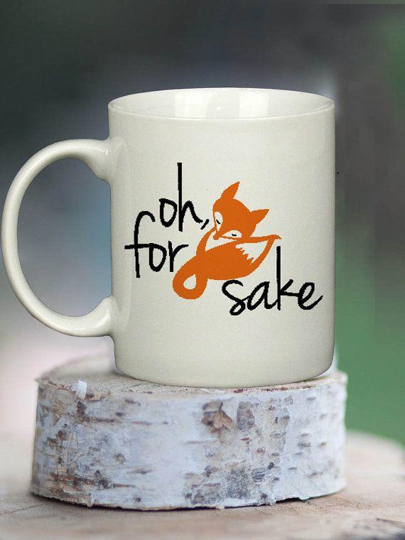 Hey, I found this really awesome Etsy listing at https://www.etsy.com/listing/210946937/oh-for-fox-sake-mug-cup-coffee-gift-mug