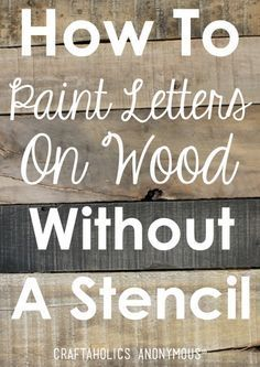 How To Paint Letters on Wood Without a Stencil Craftaholics Anonymous®