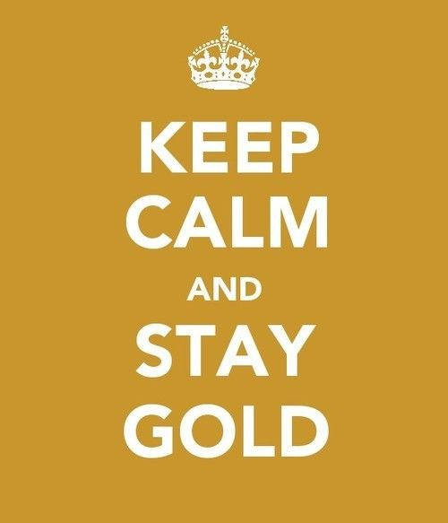 Stay Gold.