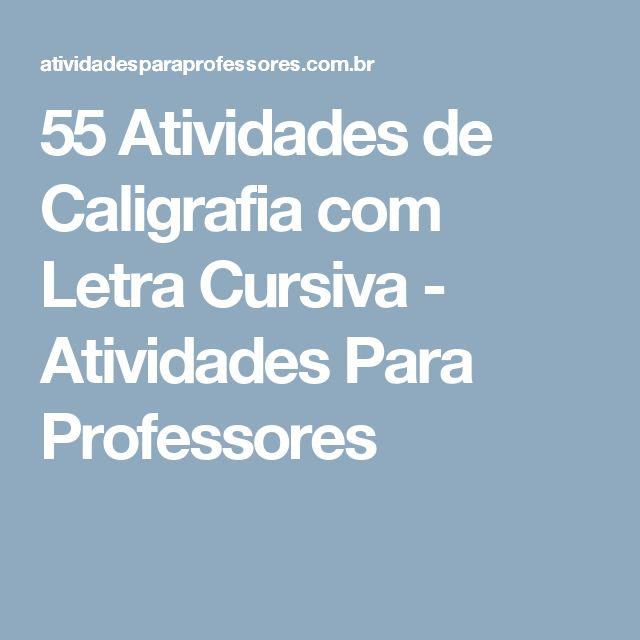 55 Atividades de Caligrafia com Letra Cursiva - Atividades Para Professores
