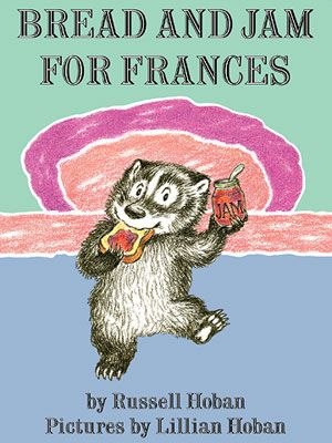Bread and Jam for Frances  By Russell Hoban  Struggling with a picky eater? Give this book a go to show your kids that branching out those taste buds can be a good thing!
