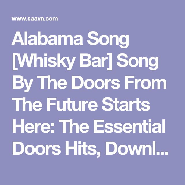Alabama Song [Whisky Bar] Song By The Doors From The Future Starts Here: The Essential Doors Hits, Download MP3 or Play Online Now