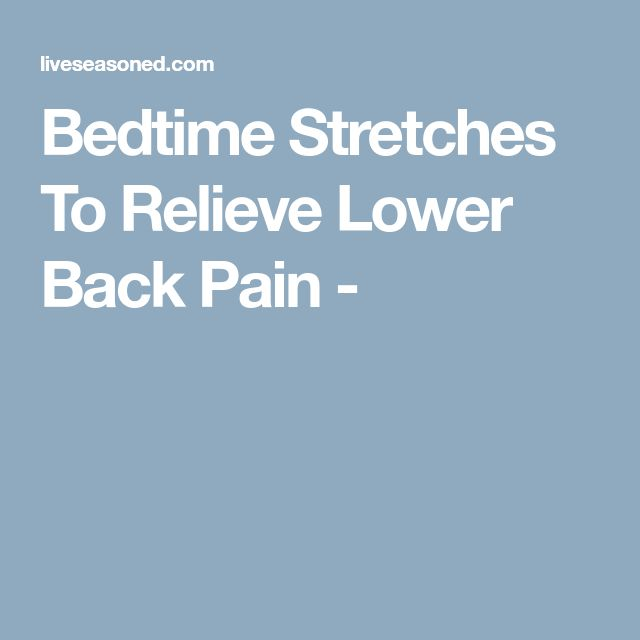 Bedtime Stretches To Relieve Lower Back Pain -