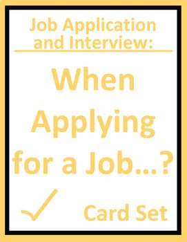 Career and employment card set enables students to prepare for the job application and job interview processes. Use the real-life questions as a fun group activity, warm-up, or writing prompts. Ideal for CTE, career exploration, work skills, transition-to-work, and life skills classes.