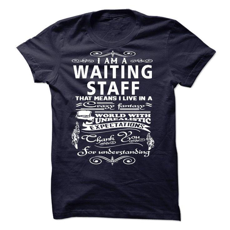 I am a Waiting Staff T-Shirts, Hoodies. GET IT ==► https://www.sunfrog.com/LifeStyle/I-am-a-Waiting-Staff-18773336-Guys.html?id=41382