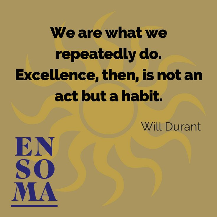 """#MotivationMonday - """"We are what we repeatedly do. Excellence, then, is not an act but a habit."""" Will Durant"""