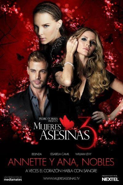 Mujeres Asesinas 3 - Belinda , William Levy, Issabela Camil [Televisa, 2011]