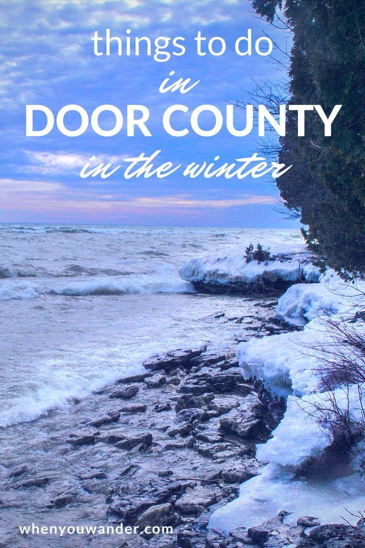 How To Spend A Day In Door County Wisconsin In The Winter Door County Winter Wisconsin Travel Door County Wisconsin