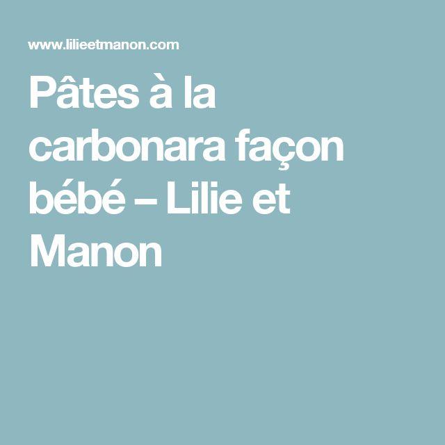 Pâtes à la carbonara façon bébé – Lilie et Manon