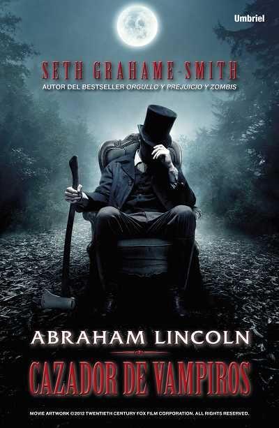 Abraham Lincoln, cazador de vampiros // Seth Grahame-Smith // UMBRIEL FANTASIA (Ediciones Urano)  http://www.umbrieleditores.com/index.php?id=399