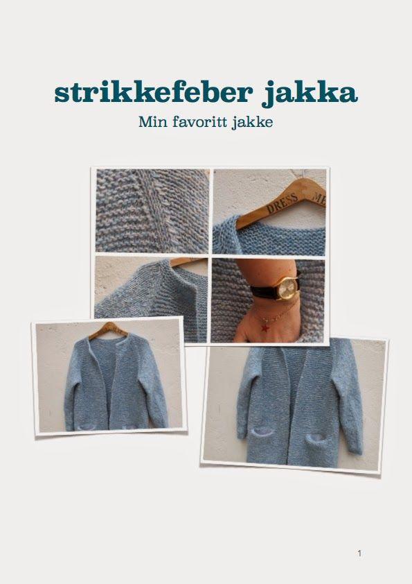 Strikkefeber: Mønster til Strikkefeber jakka...