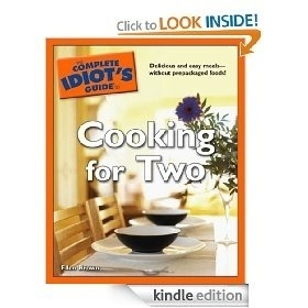 The Complete Idiots Guide to Cooking for Two [Kindle Edition], (cookbook, easy dinner recipes for two, romantic dinner, valentine s day, appetizers, dinner for two, recipe book, chicken, dessert, dinner), via myamzn.heroku.com... cook-books foodstuff-i-love foodstuff-i-love