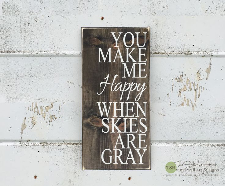 You Make Me Happy When Skies Are Gray - Wood Sign - Home Decor - Signs - Wall Typography Quote Saying Distressed Wooden Sign S162 by thestickerhut on Etsy