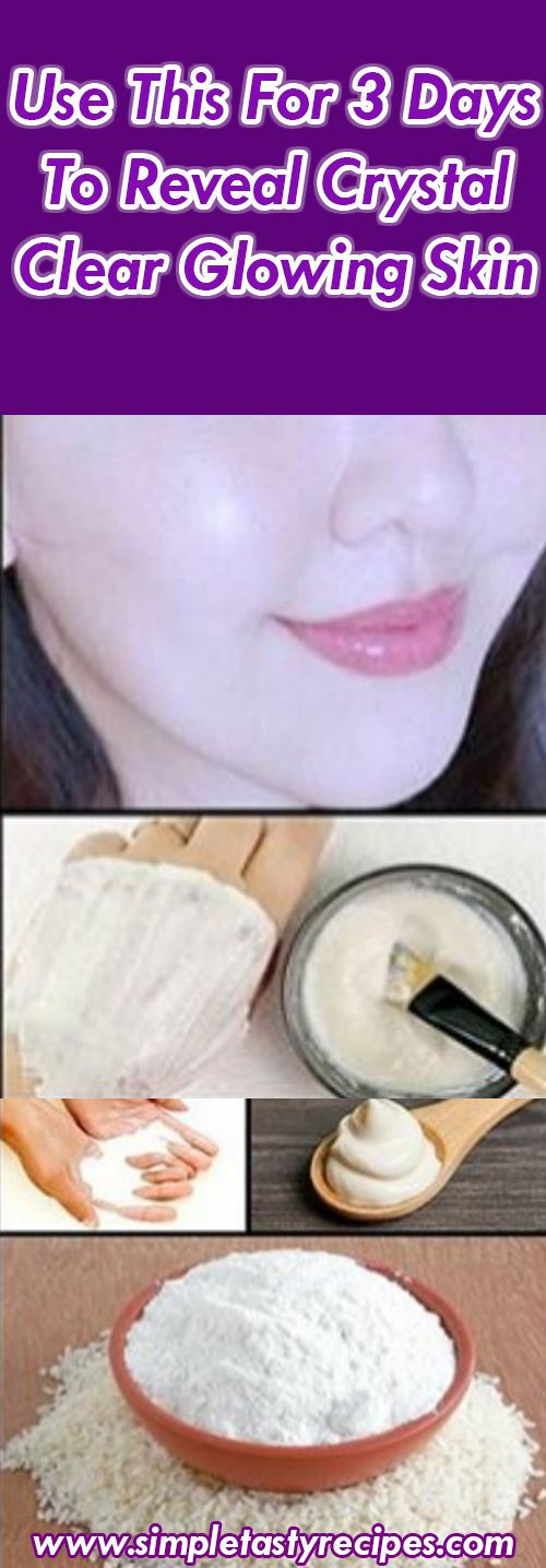 Use This For 3 Days To Reveal Crystal Clear Glowing Skin