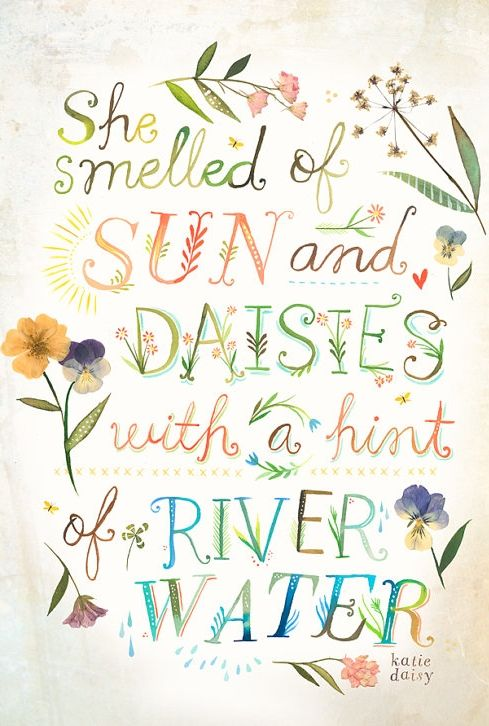 She smelled of sun & daisies.