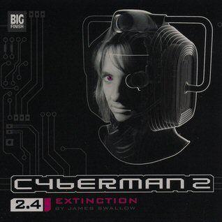 2.4. Cyberman 2:  Extinction