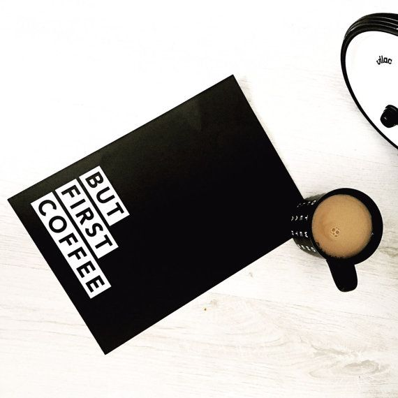 But first coffee. A4 black and white home decor by osotweedesigns