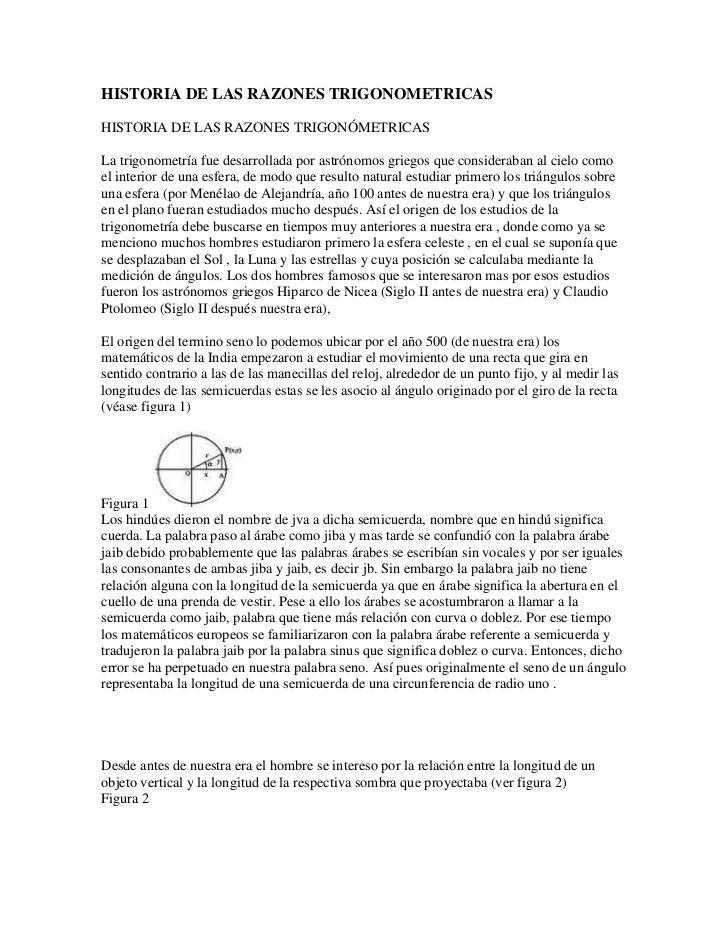 HISTORIA DE LAS RAZONES TRIGONOMETRICAS <br />HISTORIA DE LAS RAZONES TRIGONÓMETRICASLa trigonometría fue desarrollada por...