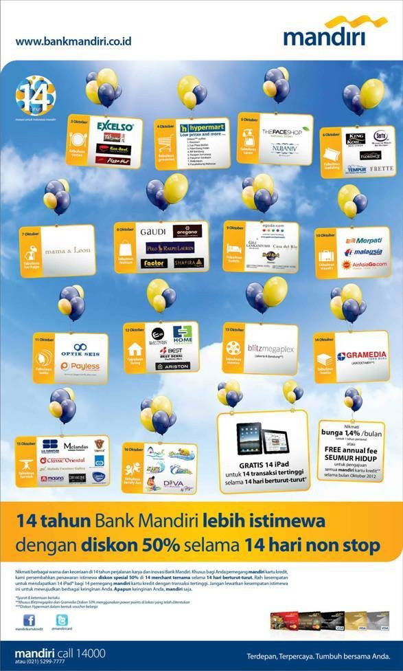 14 tahun Bank Mandiri - diskon 50% selama 14 hari non stop dengan mandiri kartu kredit, info: mandiri call 14000 www.bankmandiri.co.id