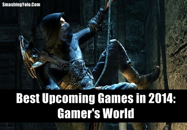 Top 20 #Best Upcoming #Games in 2014: Gamer's #World