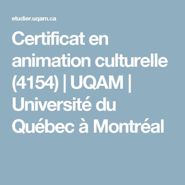 Certificat en animation culturelle (4154)   UQAM   Université du Québec à Montréal