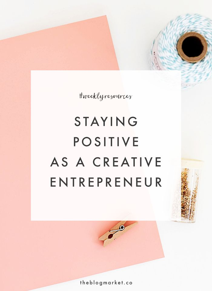 How to Stay Positive as an Entrepreneur << The Blog Market