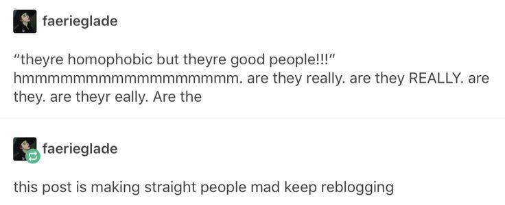 "they're against other people loving whoever they want to love and they're apparently ""good people""??"