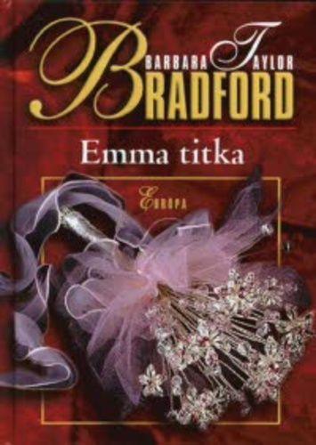 Emma titka · Barbara Taylor Bradford · Könyv · Moly