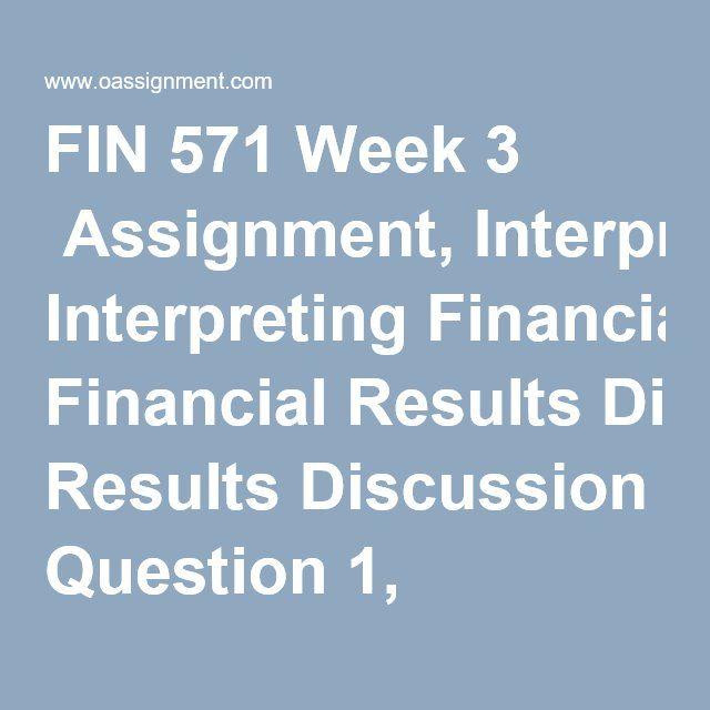 FIN 571 Week 3  Assignment, Interpreting Financial Results Discussion Question 1, Operating Cash Conversion Cycle Discussion Question 2, Aging Schedule Quiz (09 Questions and Answers)