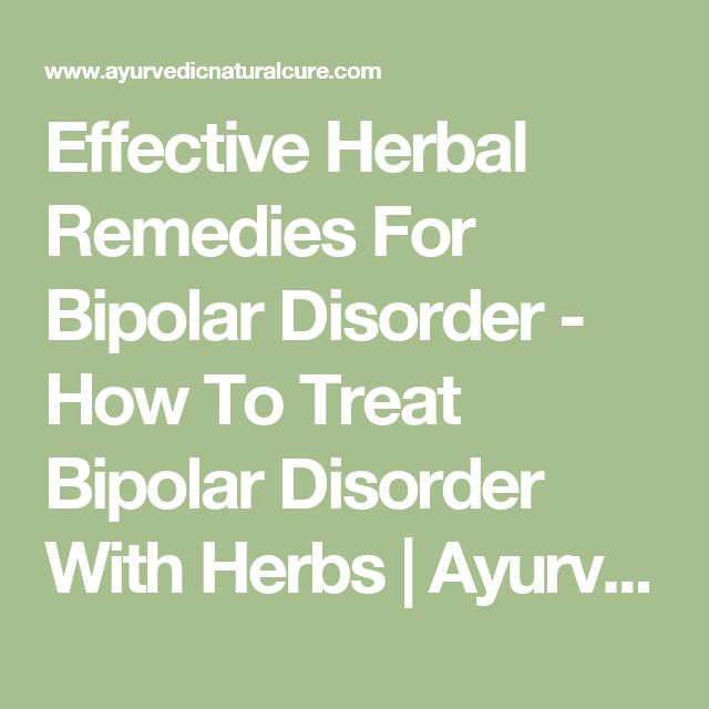 Effective Herbal Remedies For Bipolar Disorder - How To Treat Bipolar Disorder With Herbs | Ayurvedic Natural Cure Supplements