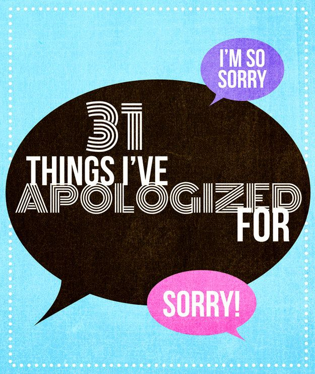 how to stop apologizing so much