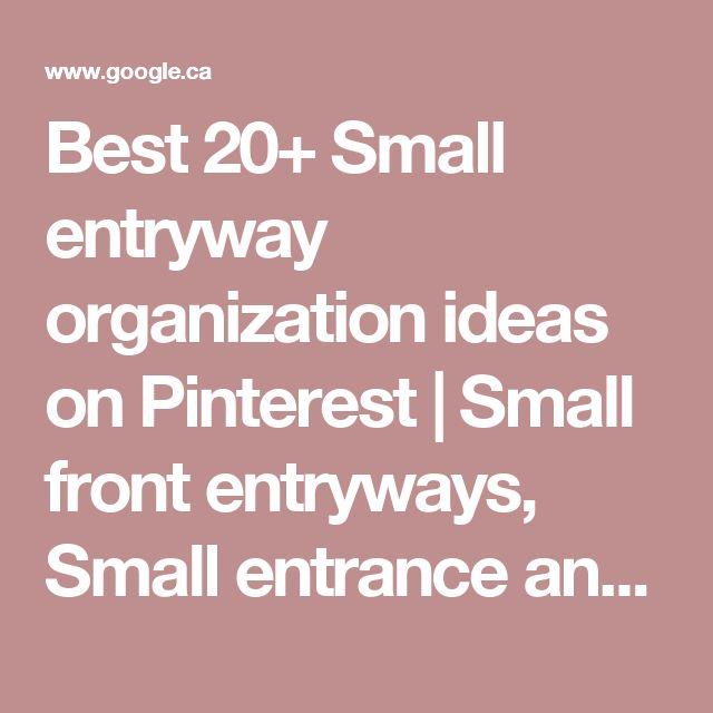 Best 20+ Small entryway organization ideas on Pinterest   Small front entryways, Small entrance and Small entryways