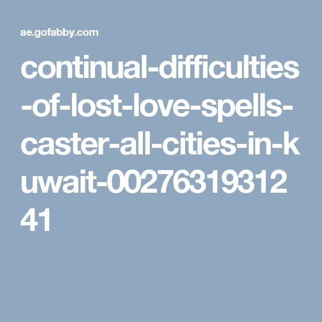 continual-difficulties-of-lost-love-spells-caster-all-cities-in-kuwait-0027631931241