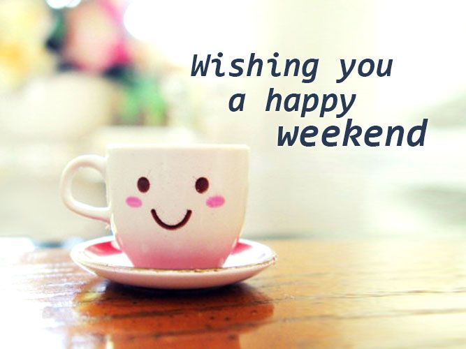 Wishing you a happy weekend…