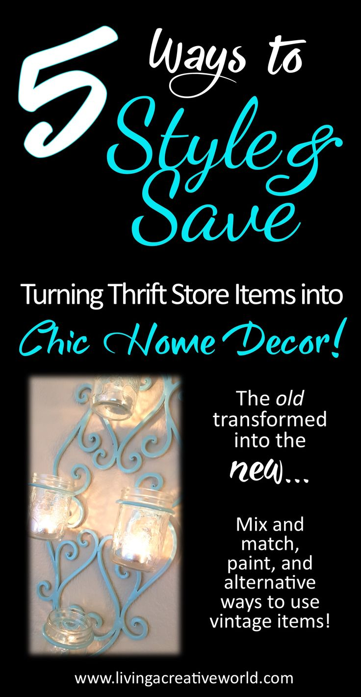 5 Ways to Style and Save with Secondhand! Turn thrift store items into chic home decor! #homedecor #diyhome #secondhand #thiftstore #upcycle