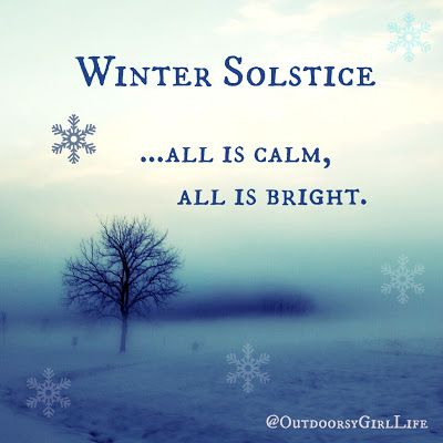 """Winter Solstice / First Day of Winter Quote: """"All is calm, all is bright."""" #Winter #WinterSolstice Follow me on Facebook @OutdoorsyGirlLife."""