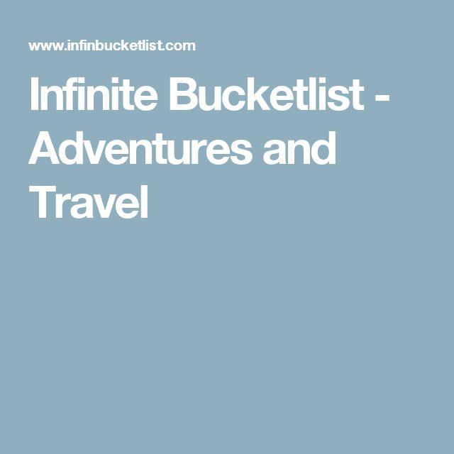 Infinite Bucketlist - Adventures and Travel #travel #vanlife #wanderlust #blog