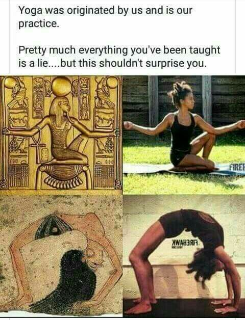 African hieroglyphics prove before Pilates or Yoga there was us.