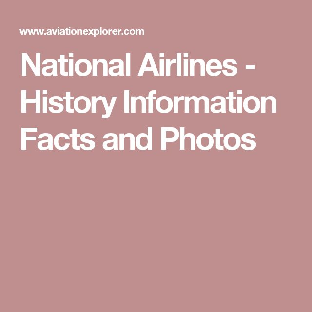 National Airlines - History Information Facts and Photos